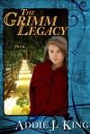 The Grimm Legacy - Addie J. King