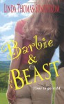 Barbie & the Beast - Linda Thomas-Sundstrom