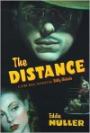 The Distance: A Crime Novel Introducing Billy Nichols - Eddie Muller