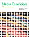 Media Essentials: A Brief Introduction - Richard Campbell, Thomas R. Martin, Bettina G. Fabos, Christopher R. Martin, Bettina Fabos