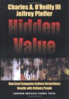 Hidden Value: How Great Companies Achieve Extraordinary Results With Ordinary People - Charles A. O'Reilly, Jeffrey Pfeffer