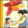 My Sister is Super! - Hannah Roche, Chris Fisher