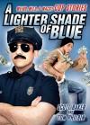 A Lighter Shade of Blue: Weird, Wild, and Wacky Cop Stories - Tom Philbin, Scott Baker