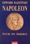 Napoleon: życie po śmierci - Edward Radziński