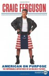 American on Purpose LP: The Improbable Adventures of an Unlikely Patriot - Craig Ferguson