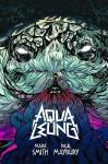 Aqua Leung - Mark Andrew Smith, Paul Maybury