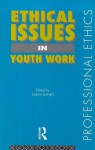 Ethical Issues in Youth Work - Sarah Banks