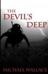 The Devil's Deep - Michael Wallace