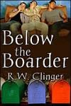 Below the Boarder - R.W. Clinger