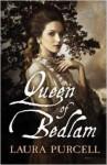 Queen of Bedlam - Laura Purcell