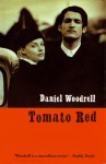 Tomato Red - Daniel Woodrell