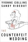 The Counterfeit Wedding - Yvonne Collins, Sandy Rideout