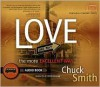 Love: The More Excellent Way Audio Book - Chuck Smith, The Word For Today, Peter Benson