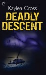 Deadly Descent - Kaylea Cross