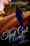 The One That Got Away - Heather D'Agostino