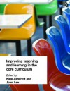 Improving Teaching and Learning in the Core Curriculum - Kate Ashcroft