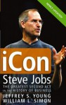 iCon Steve Jobs: The Greatest Second Act in the History of Business - Jeffrey S. Young, William L. Simon