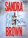 Chill Factor: A Novel (Audio) - Sandra Brown, Stephen Lang