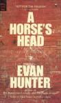 A Horse's Head - Evan Hunter