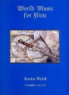 World Music For Flute (Book/Audio Cd) - Jessica Walsh