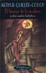 El horror de la escalera y otros cuentos fantásticos - Arthur Quiller-Couch