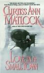Love in a Small Town - Curtiss Ann Matlock