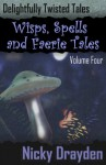 Delightfully Twisted Tales: Wisps, Spells and Faerie Tales - Nicky Drayden