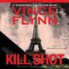 Kill Shot - Vince Flynn, George Guidall