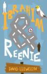 Ibrahim and Reenie - David Llewellyn