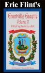 Grantville Gazette Volume 17 - Eric Flint, Paula Goodlett, Garrett W. Vance