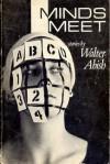 Minds Meet - Walter Abish