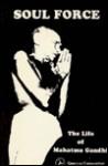 Soul Force: The Life of Mahatma Gandhi - Lucy Jane Bledsoe