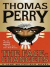 The Face-Changers - Thomas Perry