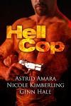 Hell Cop - Ginn Hale, Nicole Kimberling, Astrid Amara