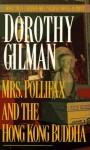 Mrs. Pollifax and the Hong Kong Buddha - Dorothy Gilman