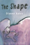 The Shape - Dianne Bates, Sally Rippin