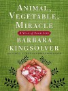 Animal, Vegetable, Miracle - Barbara Kingsolver