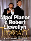 Therapy and How to Avoid It!: A Guide for the Perplexed (Audio) - Nigel Planer, Robert Llewellyn