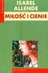 Miłość i cienie - Agnieszka Rurarz, Isabel Allende