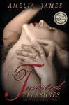 Her Twisted Pleasures (the Twisted Mosaic - Book 1) - Amelia James