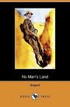 No Man's Land (Dodo Press) - Sapper