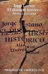 El discurso histórico - Umberto Eco, Jorge Lozano