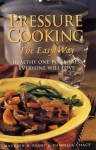 Pressure Cooking the Easy Way: Healthy One-Pot Meals Everyone Will Love - Maureen B. Keane, Daniella Chace