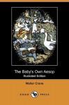 The Baby's Own Aesop - Walter Crane, Edmund Evans