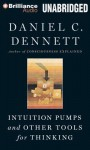 Intuition Pumps and Other Tools for Thinking - Daniel C. Dennett