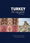 Turkey: The Hali Rug Guide - Anthony Hazeldine, John Carswell, John Mills, John Scott, Andrew Finkel