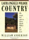 Laura Ingalls Wilder Country: The People and Places in Laura Ingalls Wilder's Life and Books - William Anderson, Leslie Kelly, Leslie A. Kelly