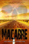 Macabre: A Journey Through Australia's Darkest Fears - Angela Challis, Marty Young, Martin Livings