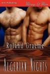 Algerian Nights (Siren Publishing Menage and More Manlove) - Roland Graeme