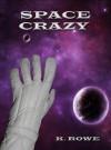 Space Crazy - K. Rowe